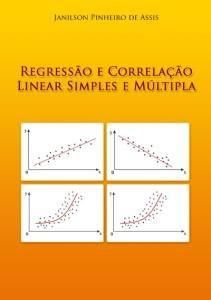 Regressão e Correlção Linear Simples e Múltipla