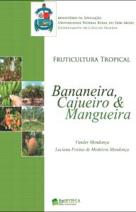 Fruticultura Tropical - Bananeira Cajueiro & Mangueira