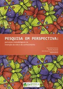 Pesquisa em Perspectiva : percursos metodológicos na invenção da vida e do conhecimento